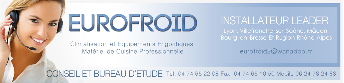 Eurofroid Calade, installation climatisation et équipements frigorifiques